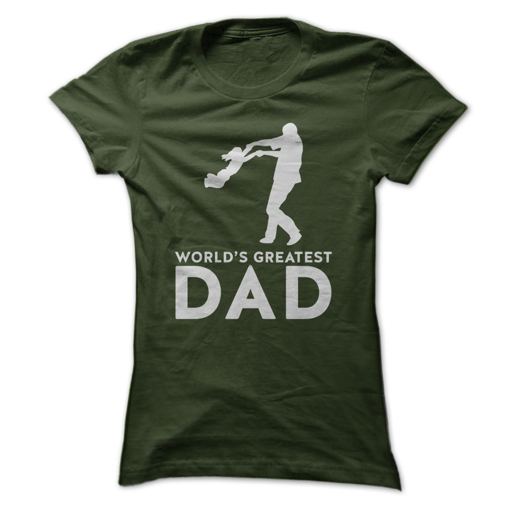 World's Greatest Dad shirts, ladies tee
