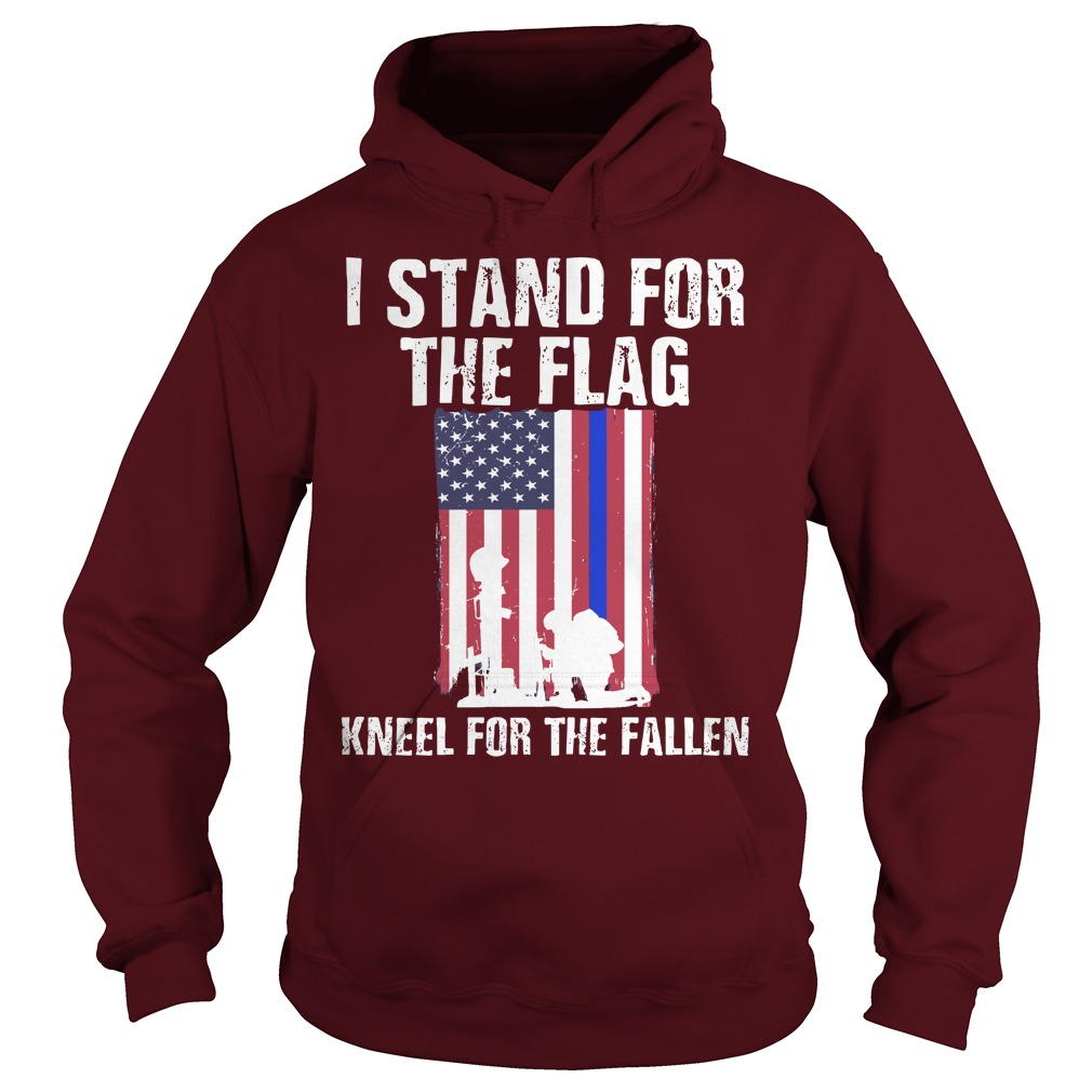 I Stand For The Flag Kneel For The Fallen shirt, Guys Tee, Hoddies, Unisex Tank Top