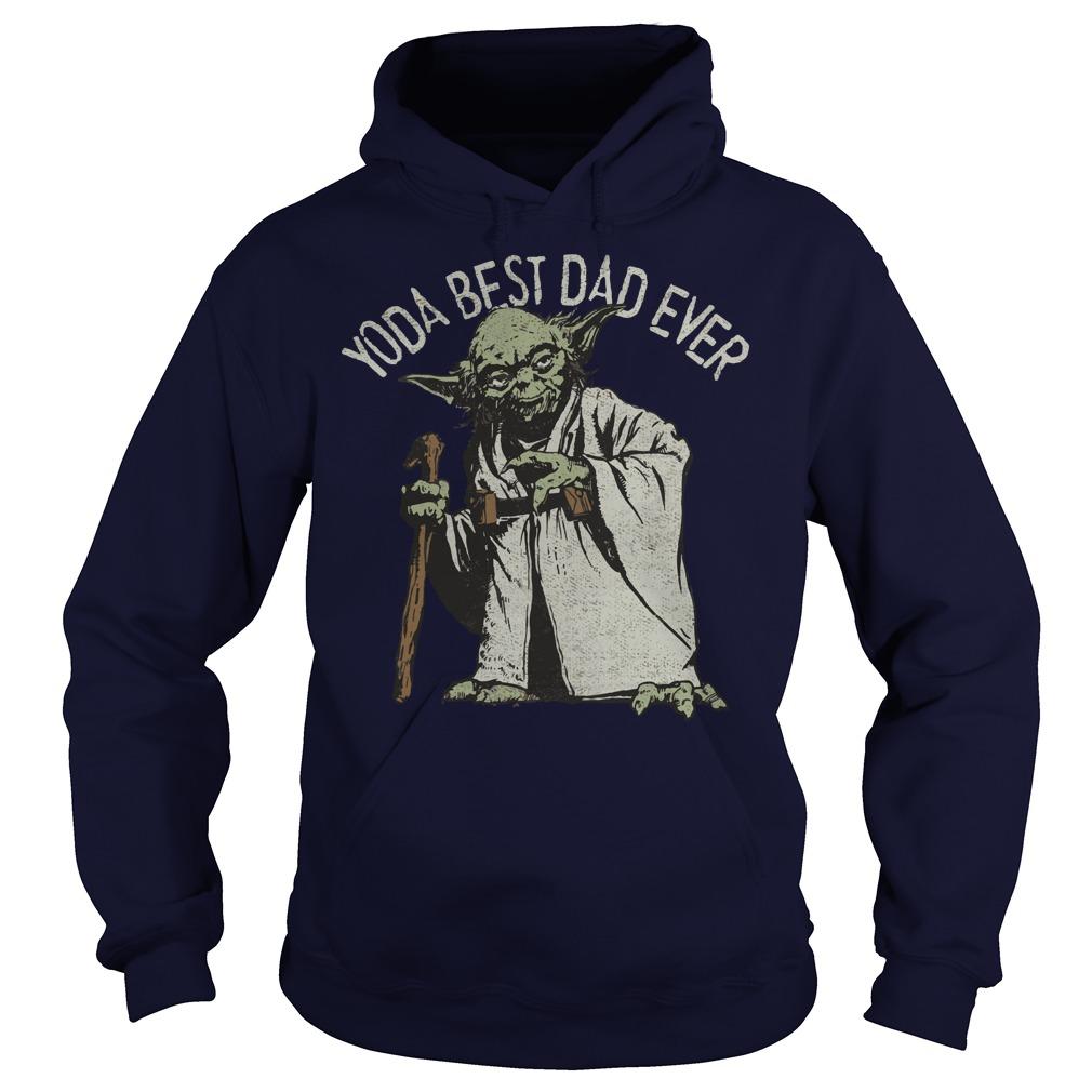 Star Wars Yoda Best Dad Ever shirt Hoodie