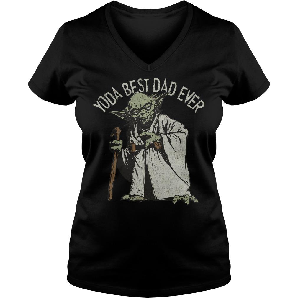 Star Wars Yoda Best Dad Ever shirt Ladies V-Neck