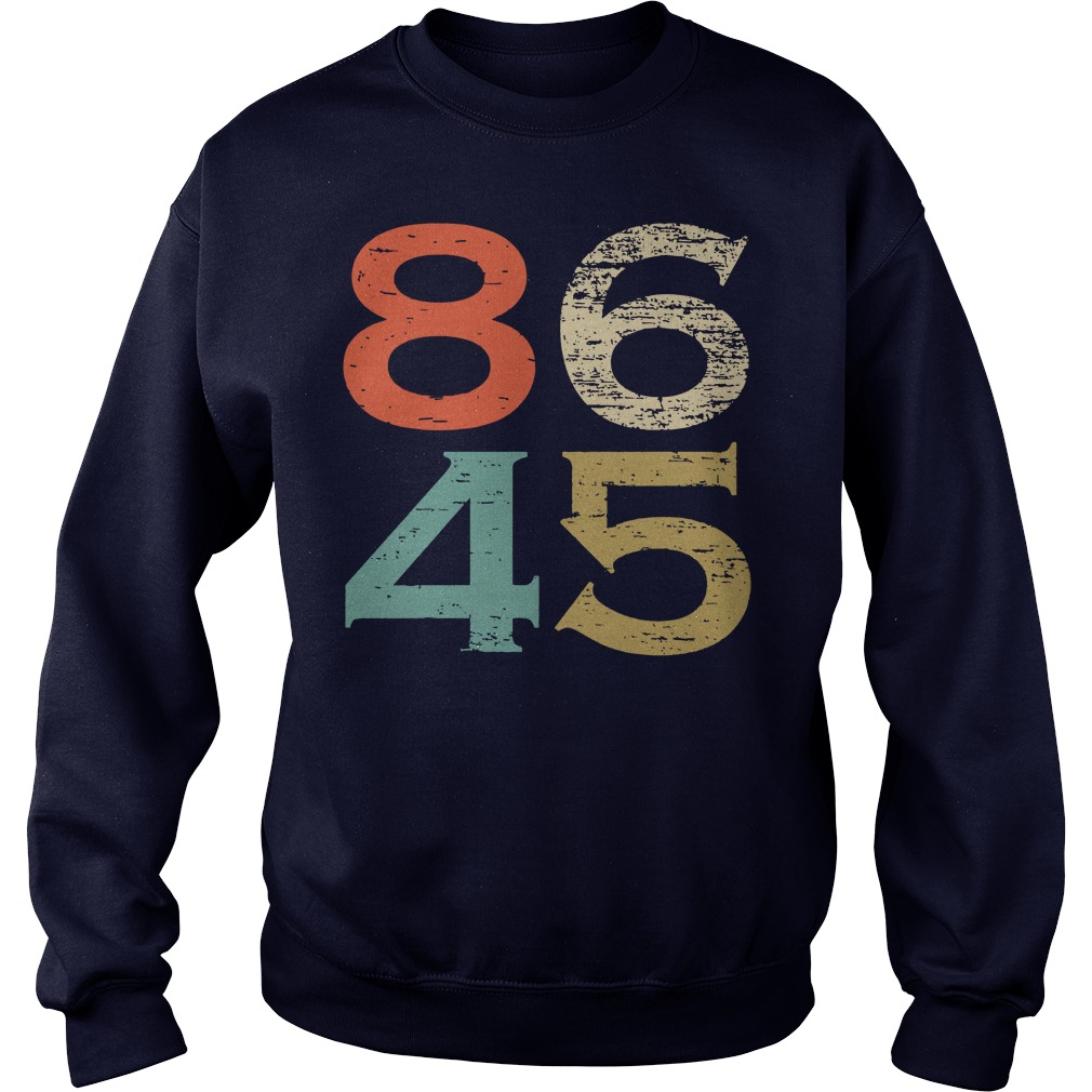 86 45 Anti Trump shirt, guy tee, sweat shirt
