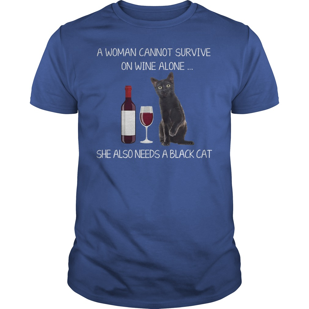 A Woman Cannot Survive On Wine Alone She Also Needs A Cat Shirt, Hoodie