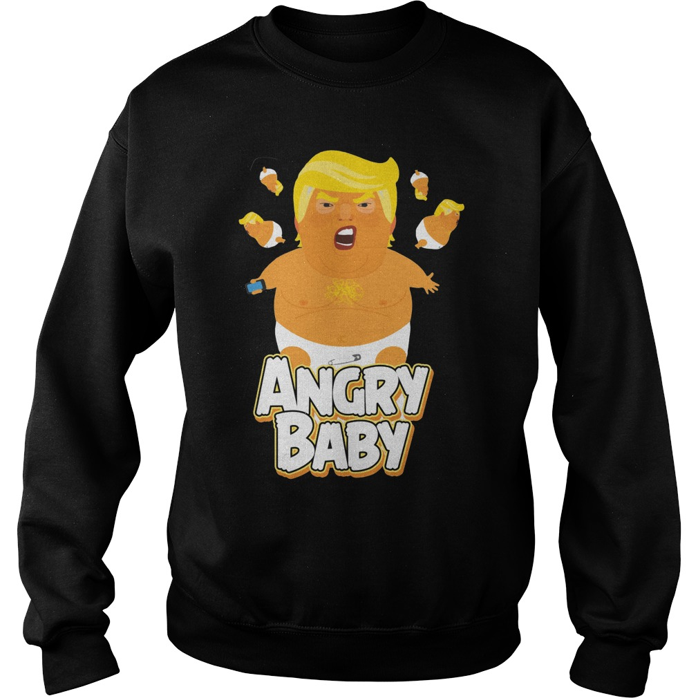 Angry Baby Trump shirt, sweat shirt, unisex tank top