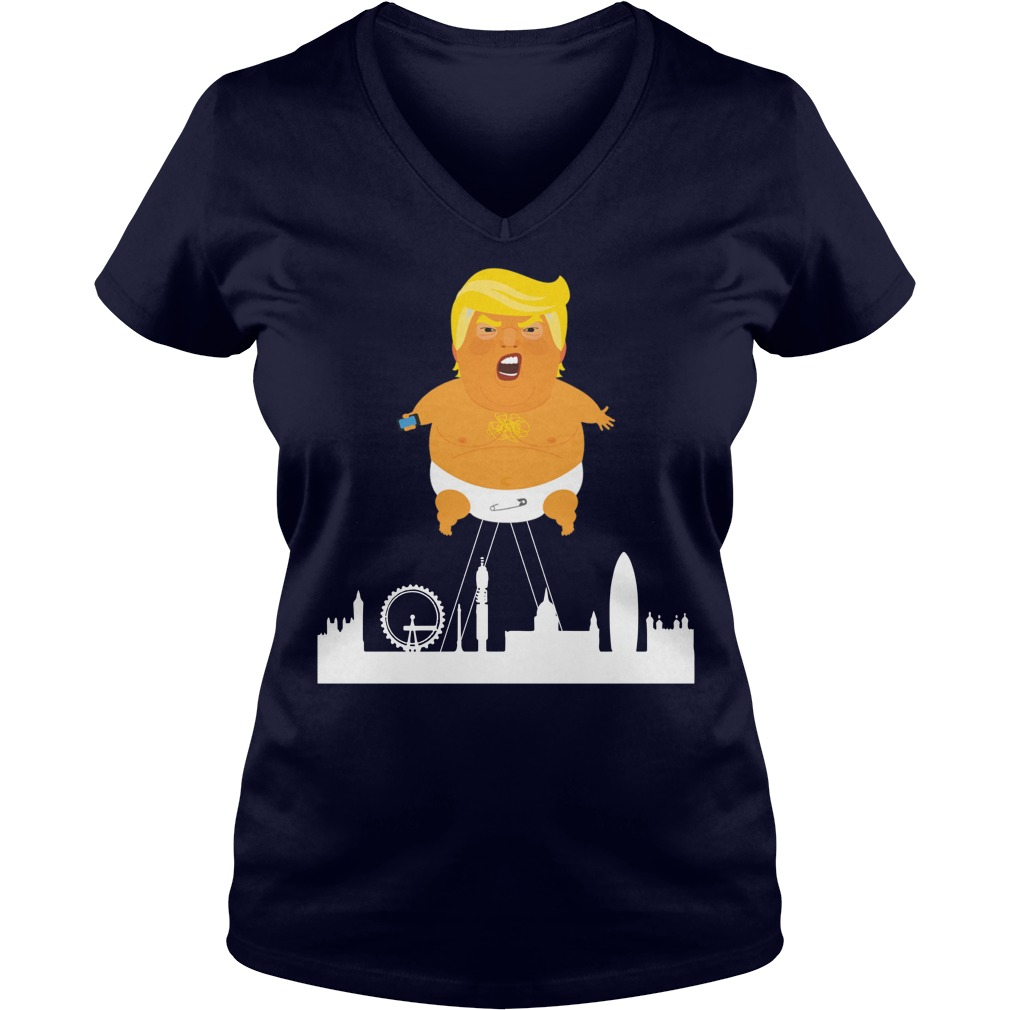 Baby Trump crying ballon London shirt, lady v-neck, guy tee