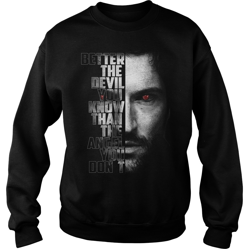Better The Devil You Know Than The Angel You Don't Shirt, Guy Tee, Sweat Shirt