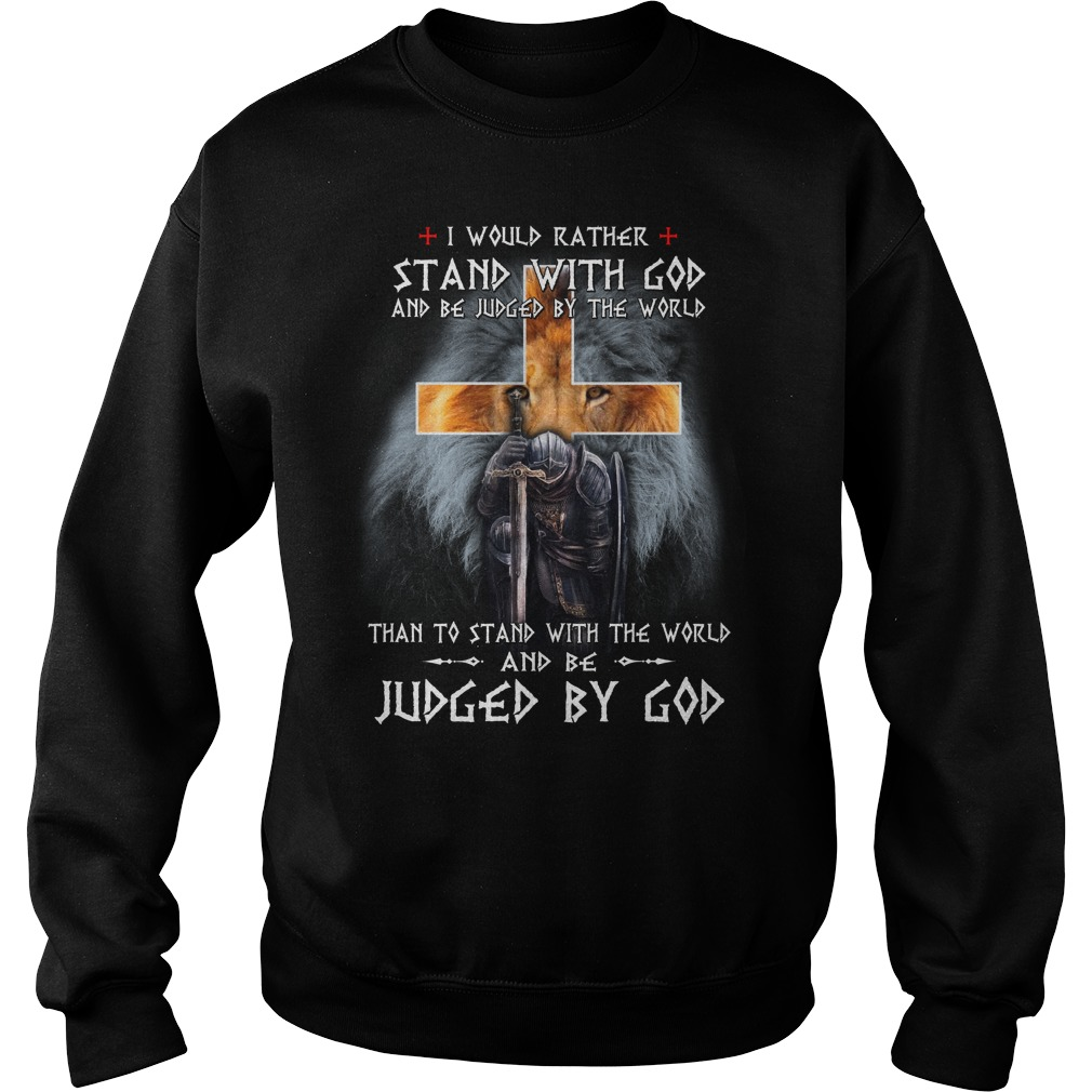I Would Rather Stand With God And Be Judged By The World Lion Warrior shirt, Lady V-Neck, Guy Tee