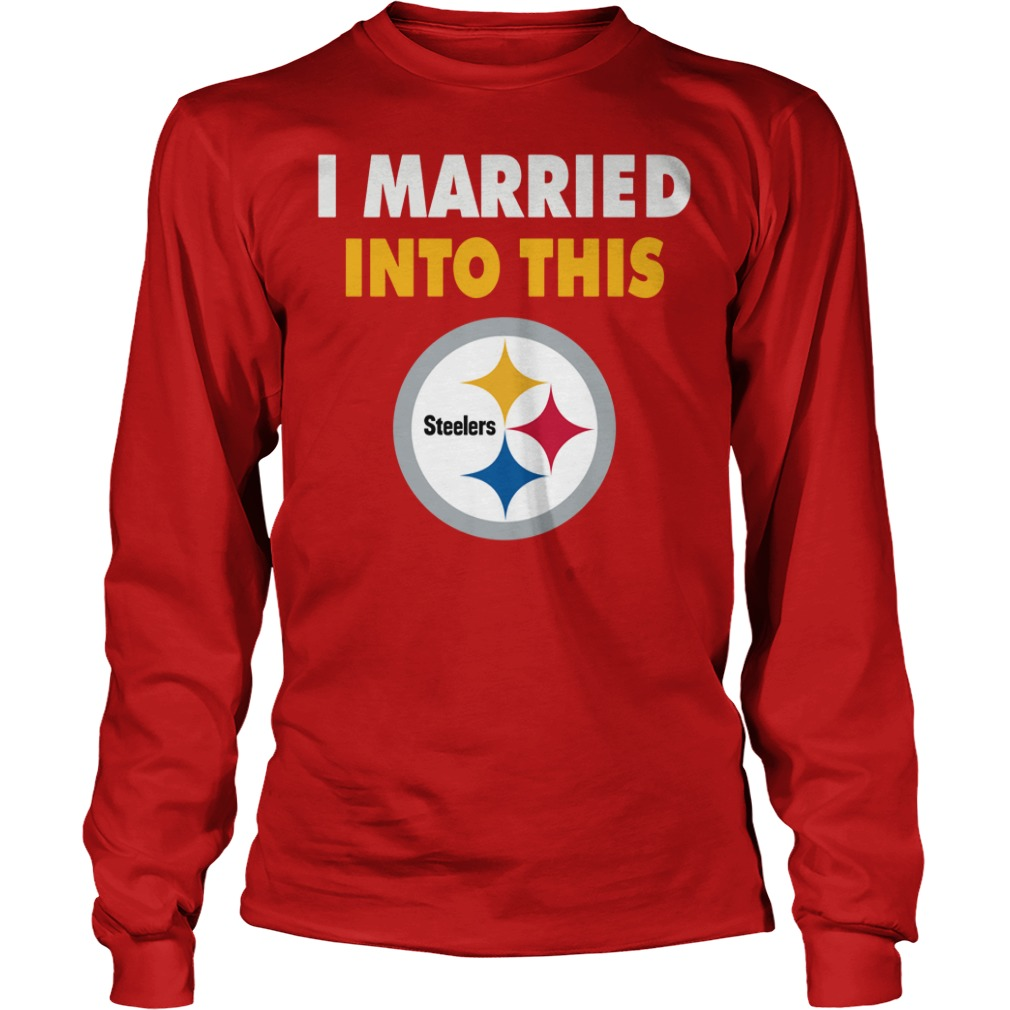 I married into this Pittsburgh Steelers shirt, longsleeve tee, lady tee