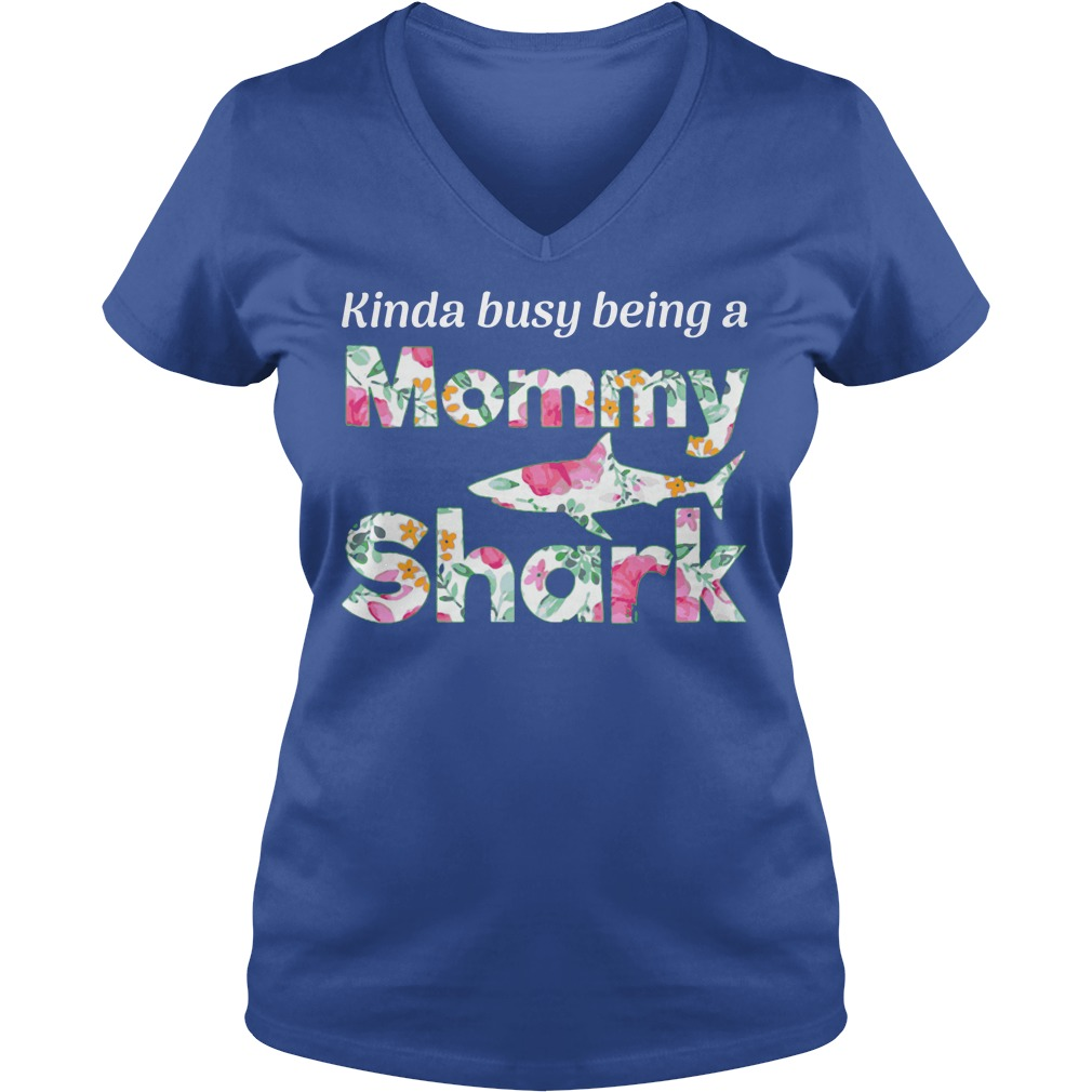 Kinda busy being a mommy shark shirt, lady tee, sweat shirt