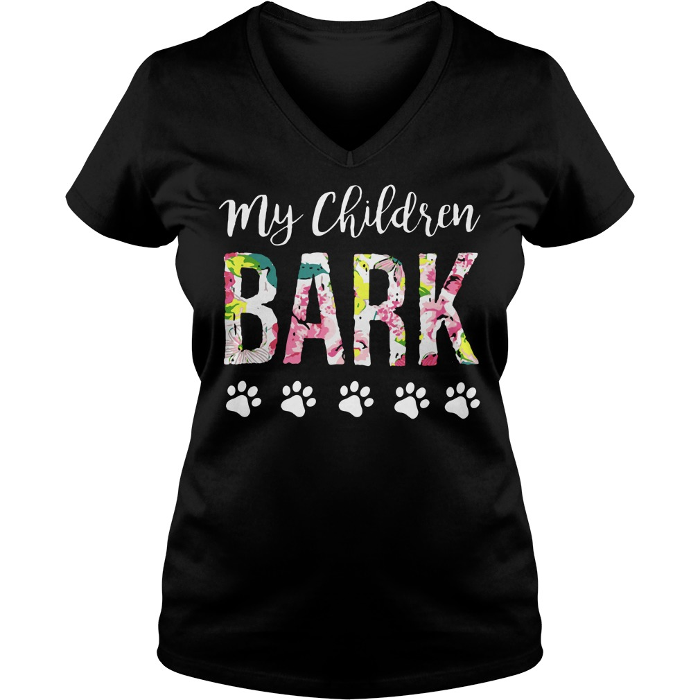 My children bark dogs love dog shirt, lady v-neck, hoodie