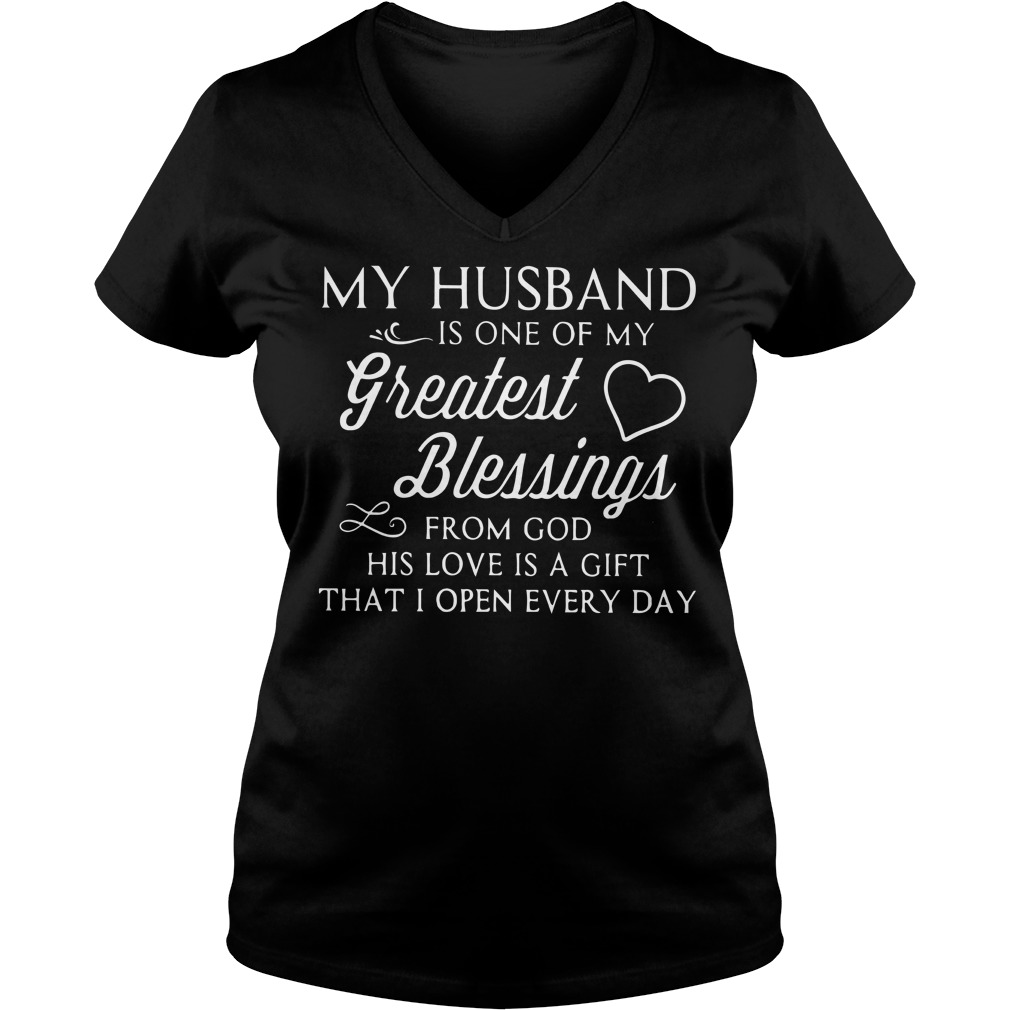My husband is one of my greatest blessings from God shirt, lady tee, lady v-neck