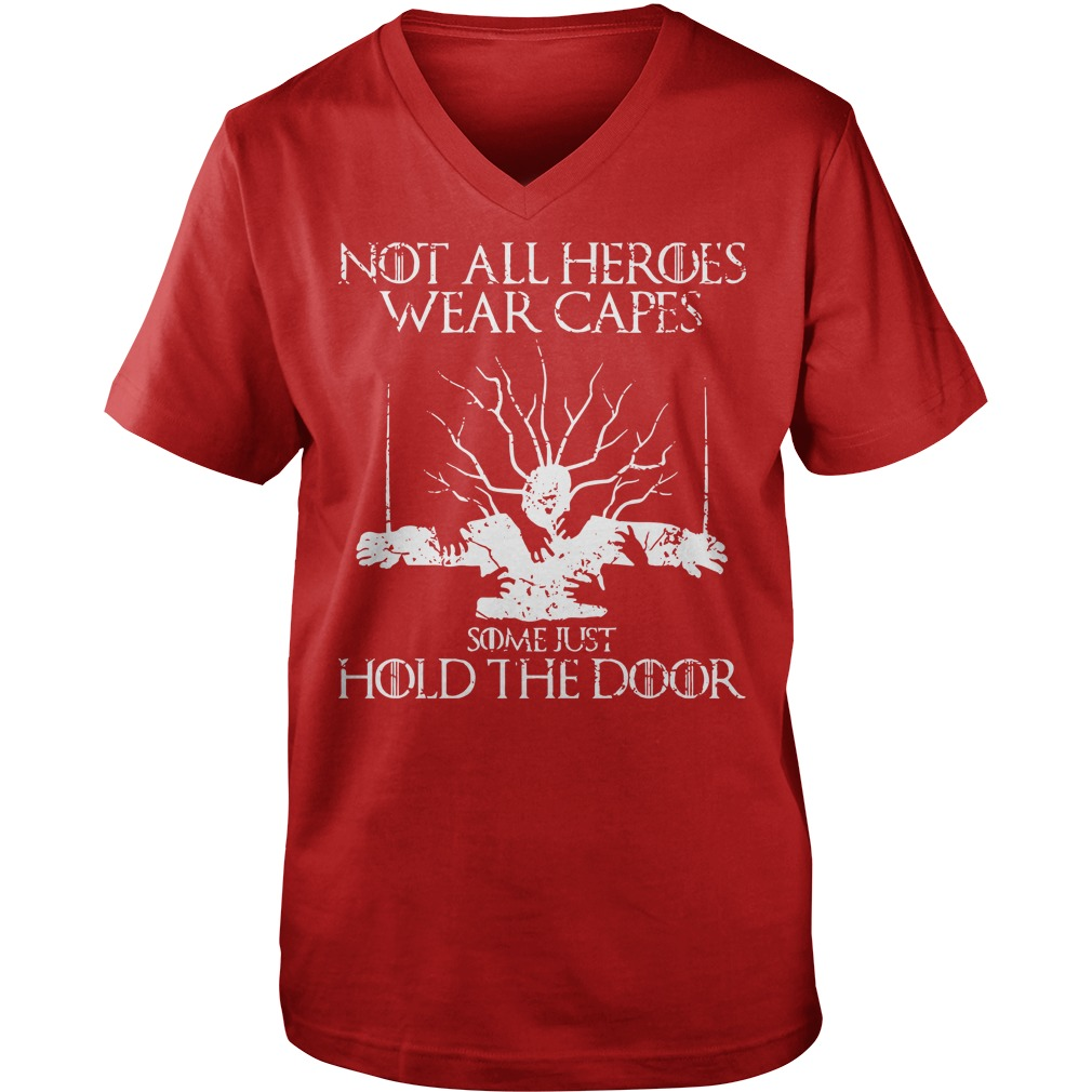 Not all heroes wear capes some hold doors shirt, guy tee, lady tee