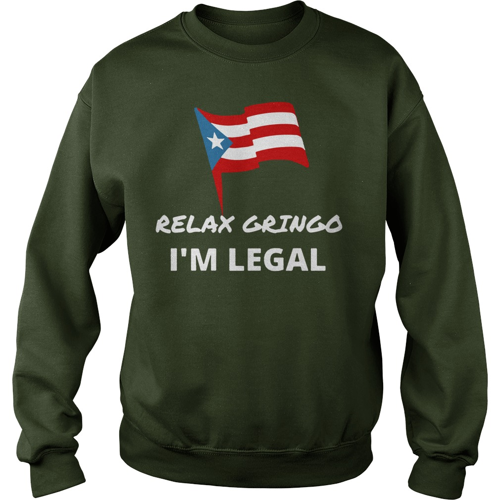 Relax Gringo I'm Legal shirt, Guy Tee, Unisex Tank Top
