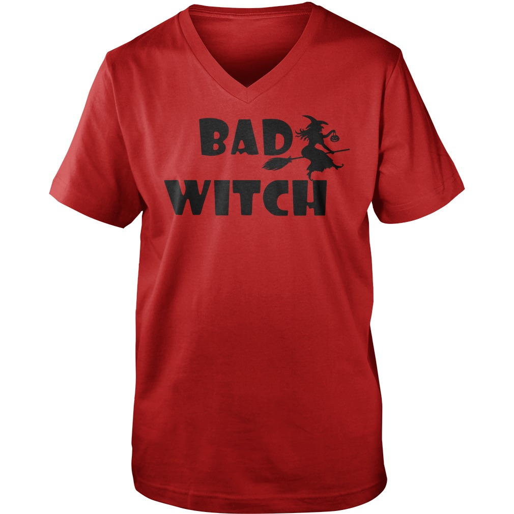 Bad witch shirt, lady v-neck, guy tee, halloween shirt