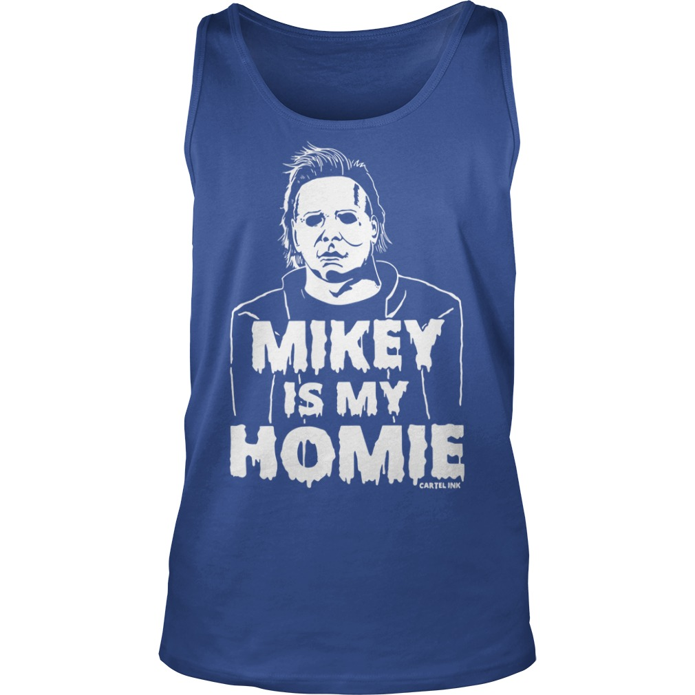 Cartel Ink Mikey is my Homie shirt unisex tank top
