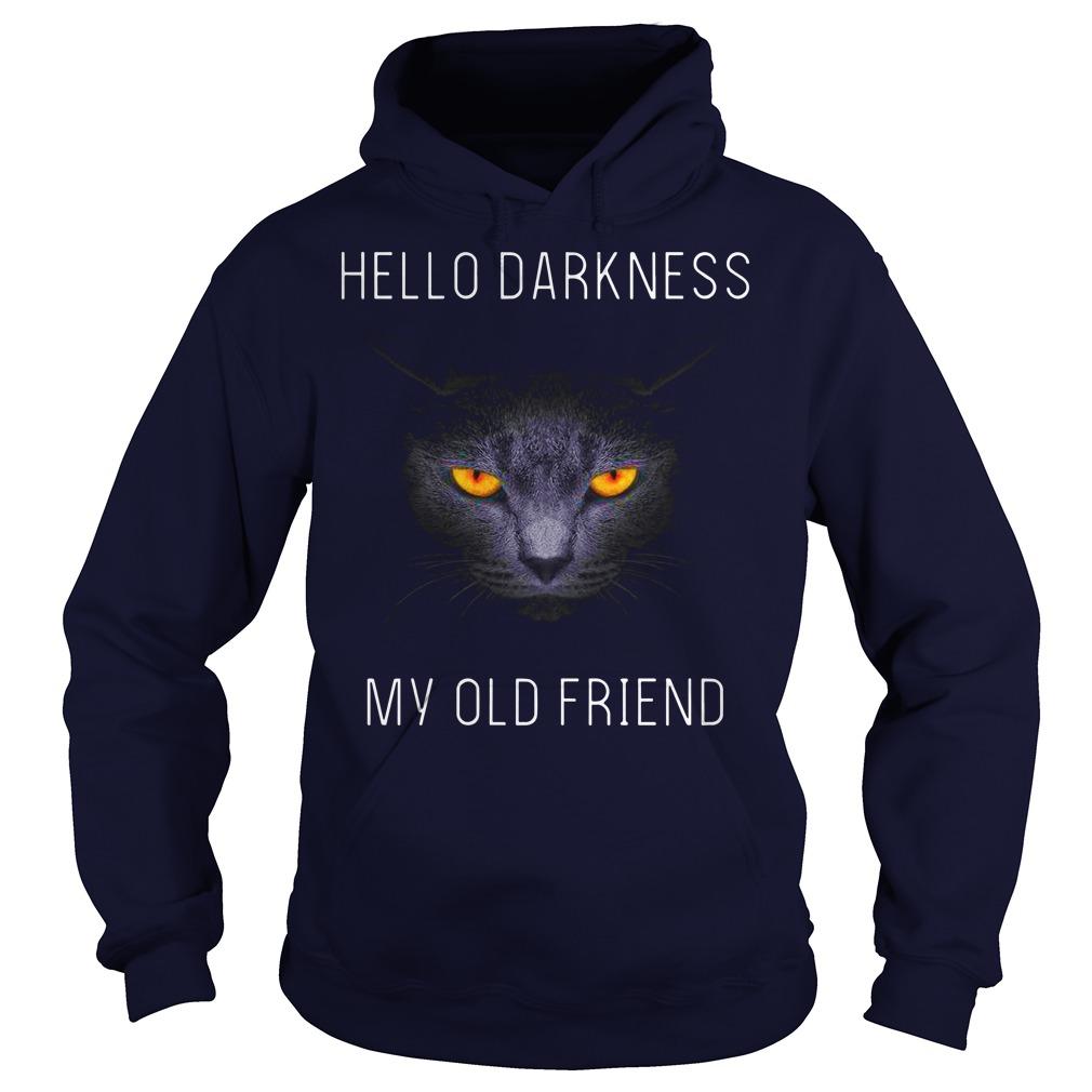 Cat hello darkness my old friend shirt hoodie - hello darkness my old friend cat shirt