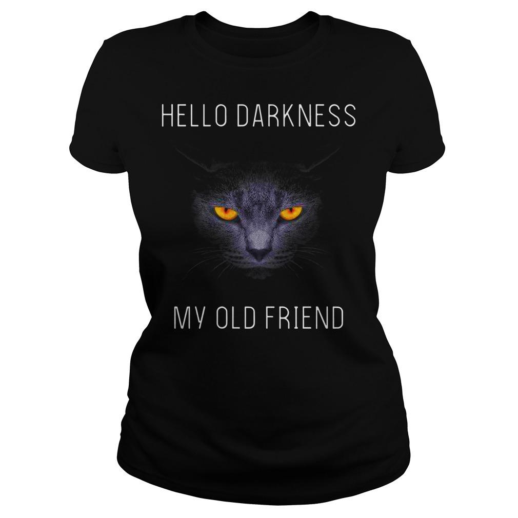 Cat hello darkness my old friend shirt lady tee - hello darkness my old friend cat shirt