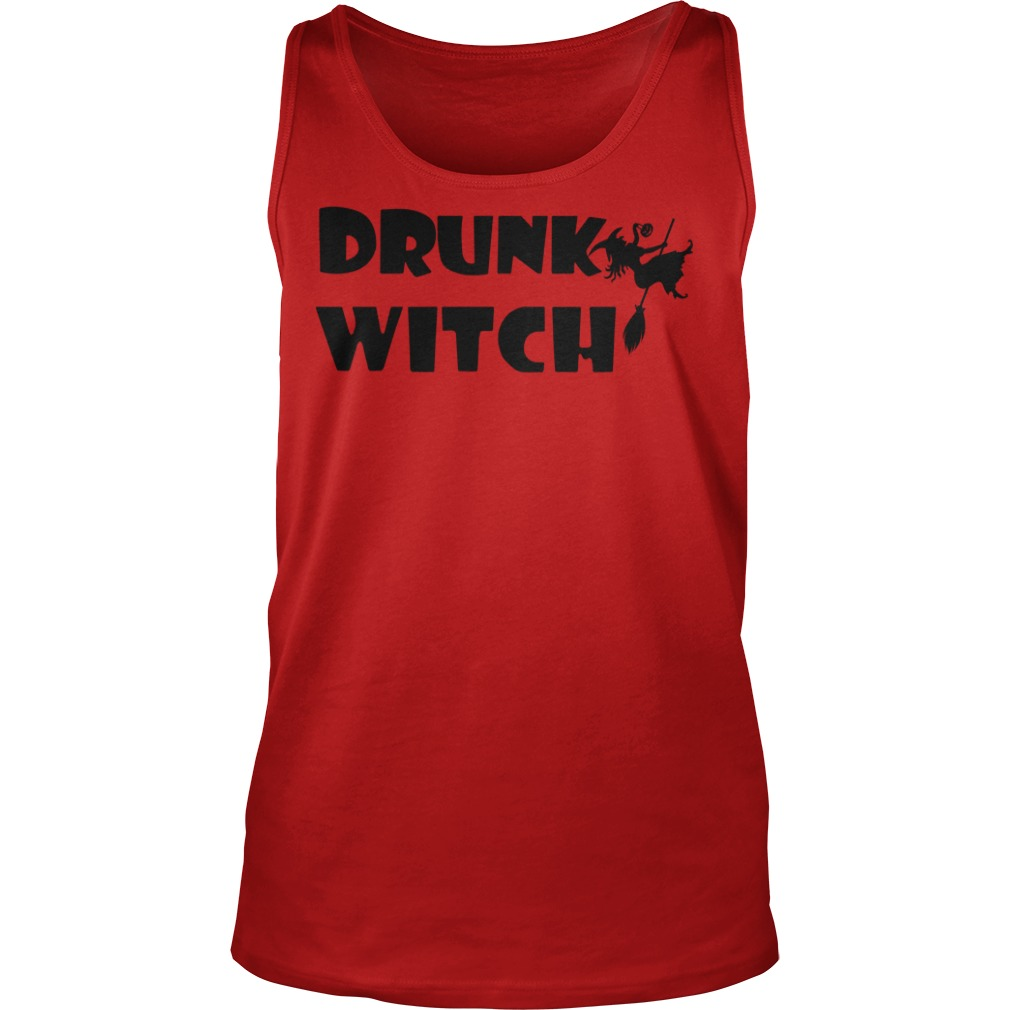 Drunk witch shirt, lady tee, unisex tank top
