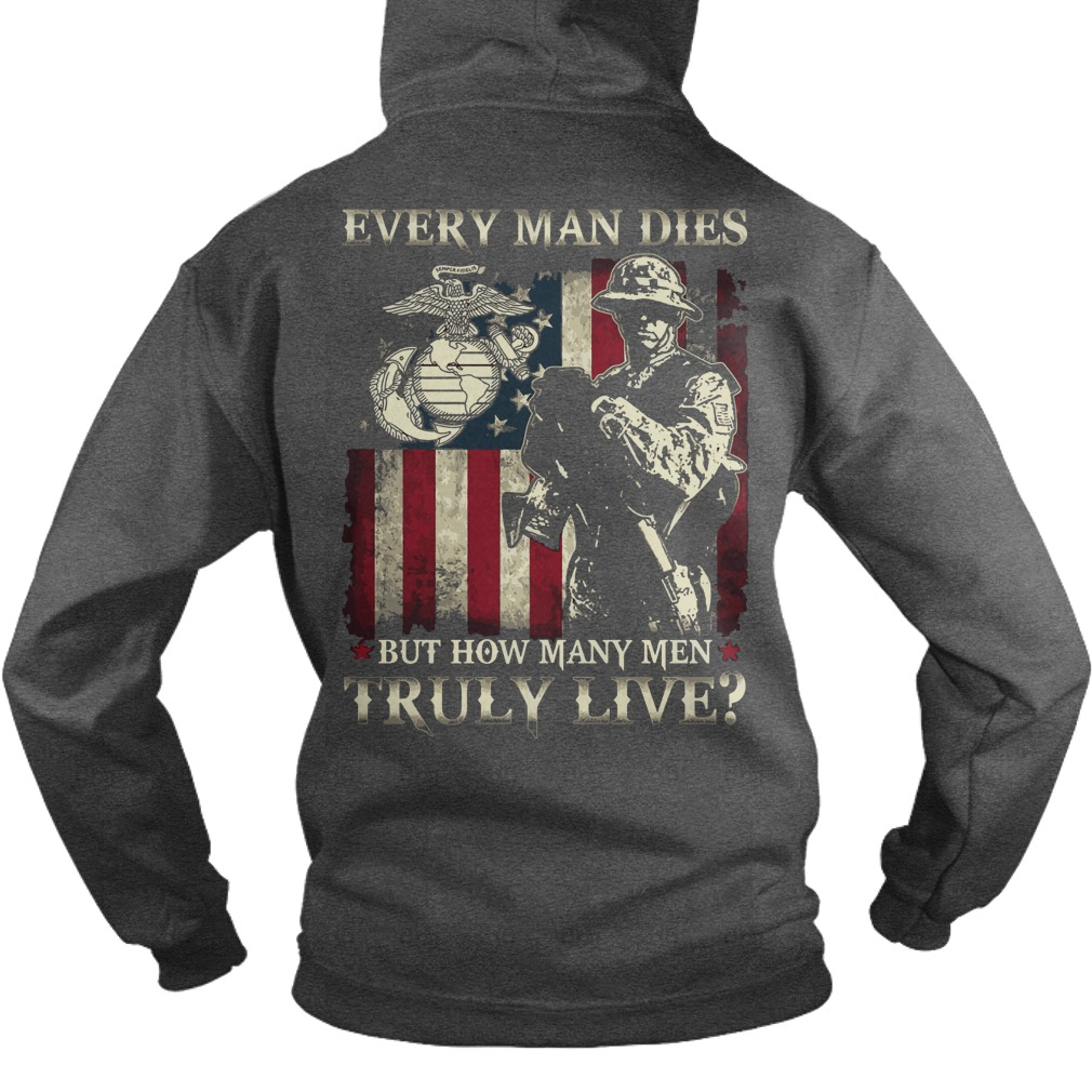 Every man dies but how many men truly live shirt hoodie