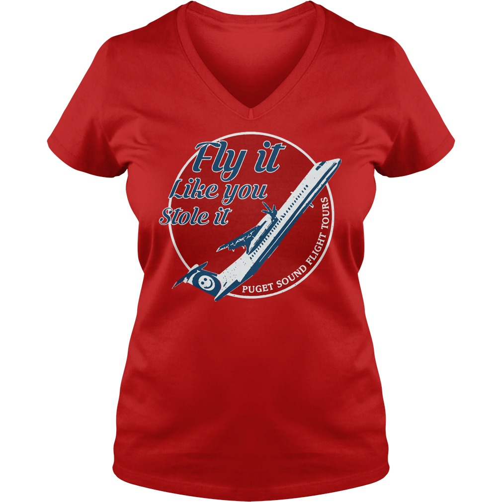 Fly it like you stole it shirt lady v-neck - puget sound flight tours shirt