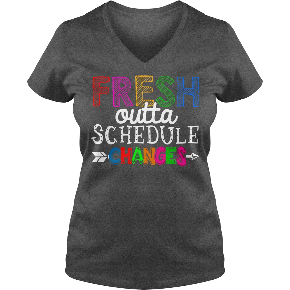 Fresh outta schedule changes shirt lady v-neck