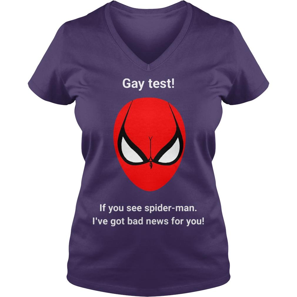 Gay test if you see spiderman i've got bad news for you shirt lady v-neck