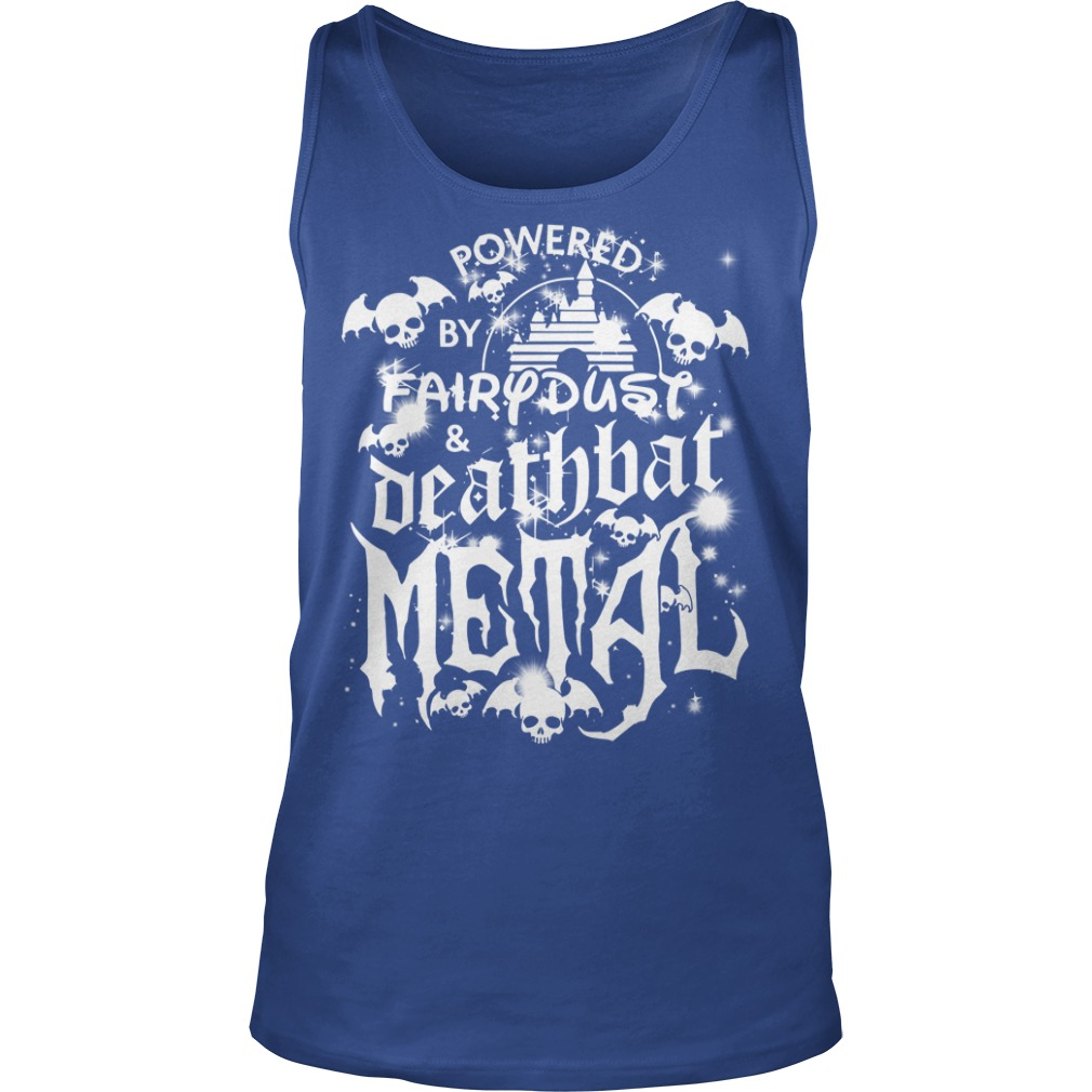 Halloween Disney Powered by fairy dust and death bat metal shirt unisex tank top - Powered by fairy dust and death bat metal shirt