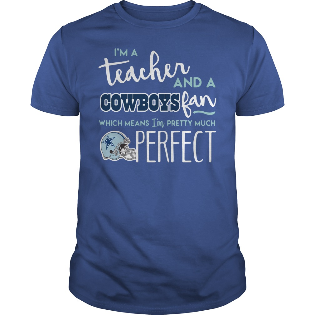 I'm a teacher and a Dallas Cowboys fan which means I'm pretty much perfect shirt guy tee