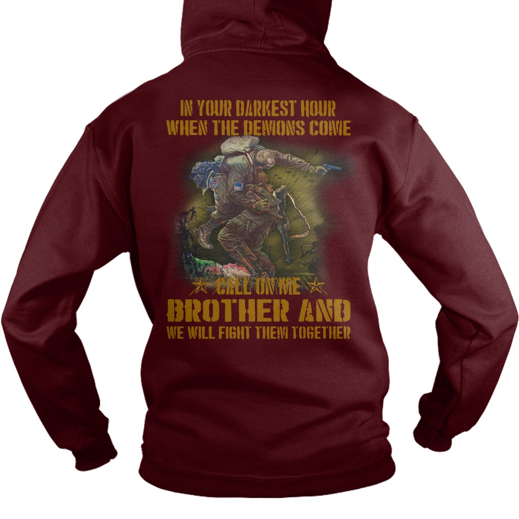 In your darkest hour when the demons come shirt hoodie
