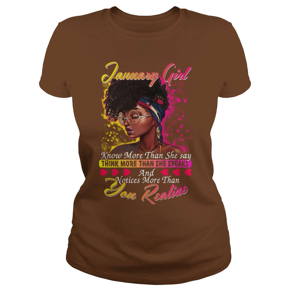 January girl know more than she say thinking more than she speaks shirt lady tee