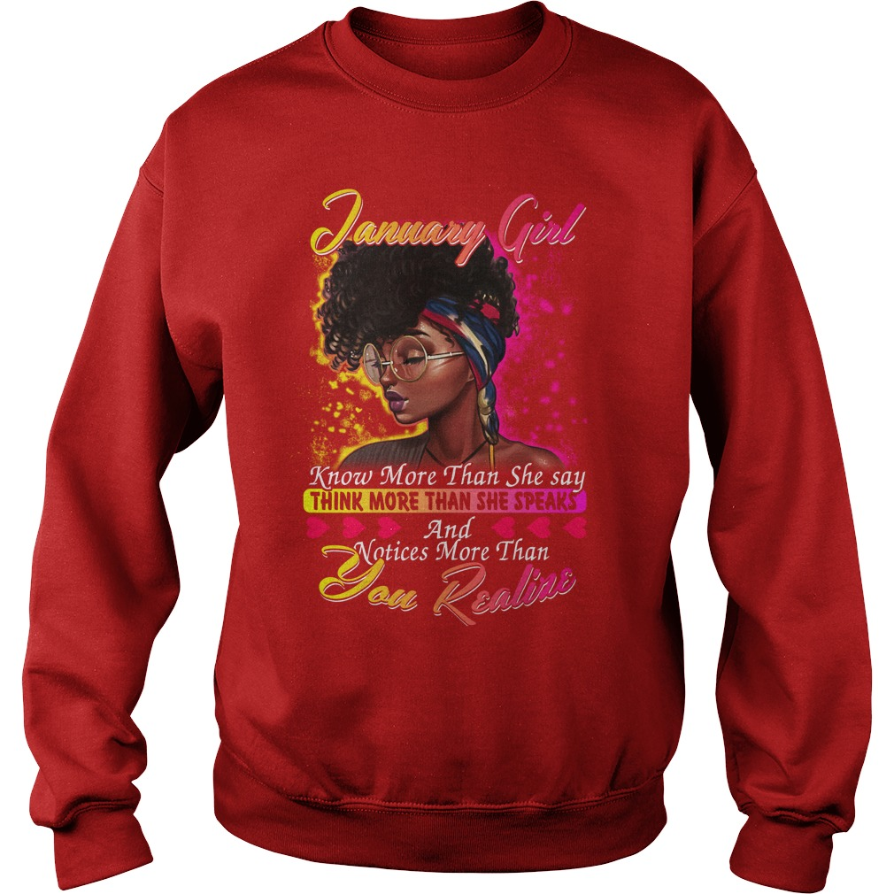 January girl know more than she say thinking more than she speaks shirt sweat shirt
