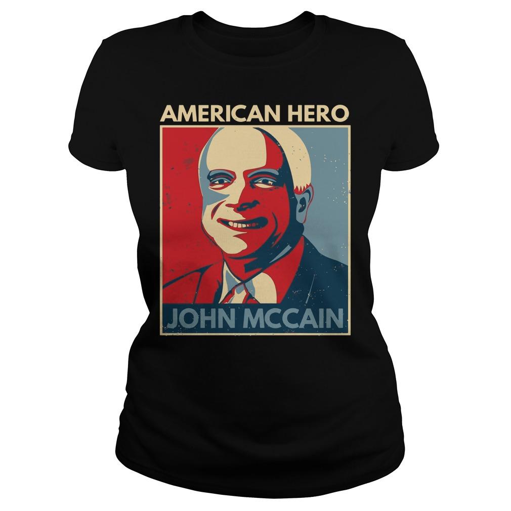 John McCain American hero shirt lady tee - John McCain American hero 1936-2018 shirt