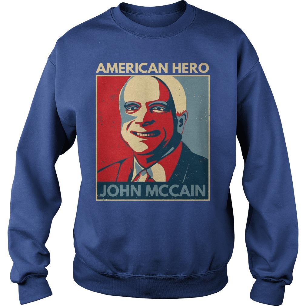 John McCain American hero shirt sweat shirt - John McCain American hero 1936-2018 shirt