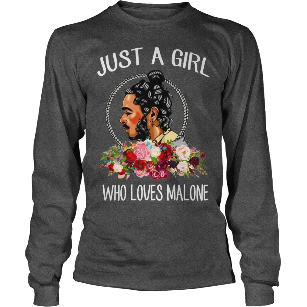 Just a girl who loves Malone shirt unisex longsleeve tee