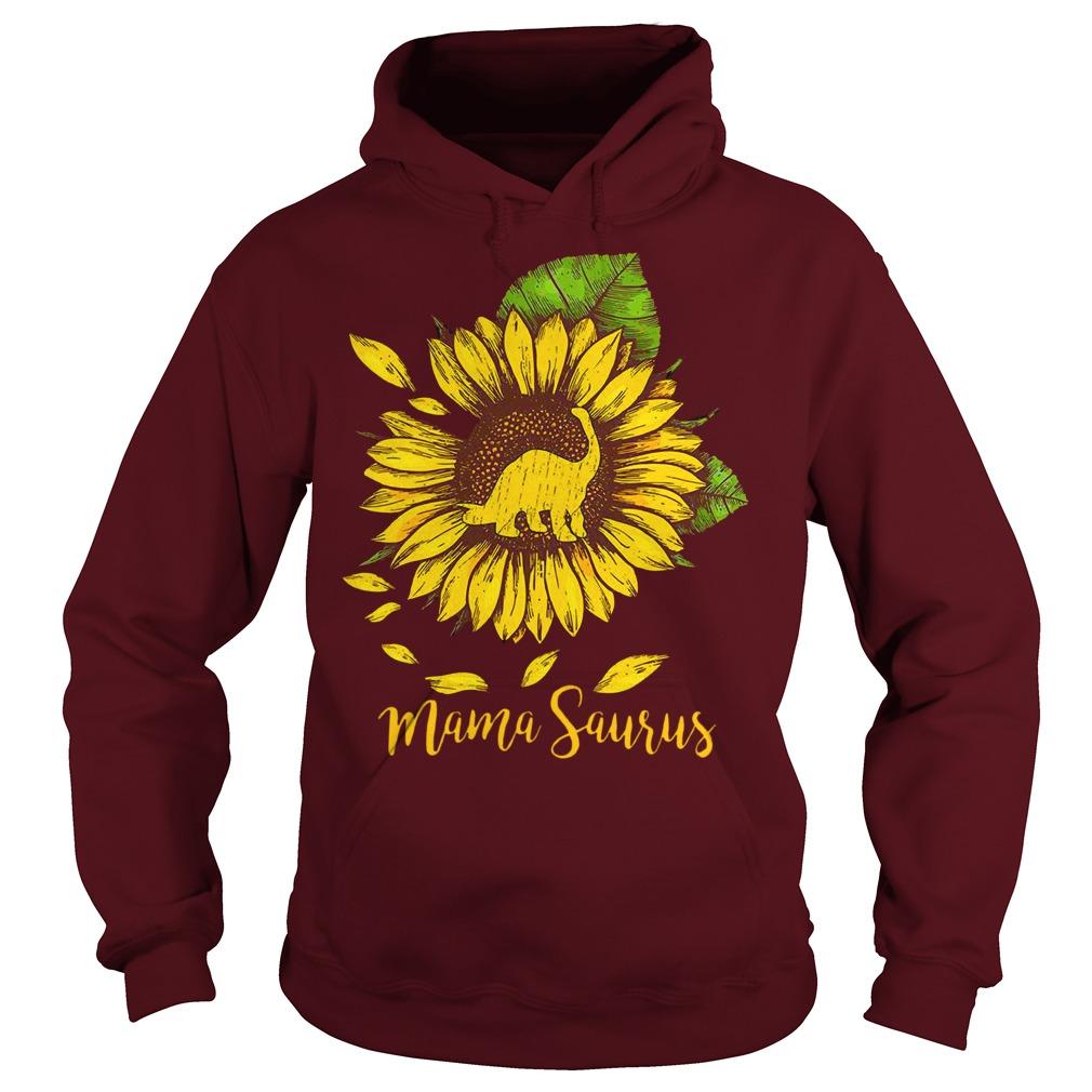 Mama saurus sunflower shirt hoodie