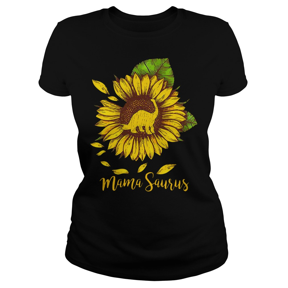 Mama saurus sunflower shirt lady tee