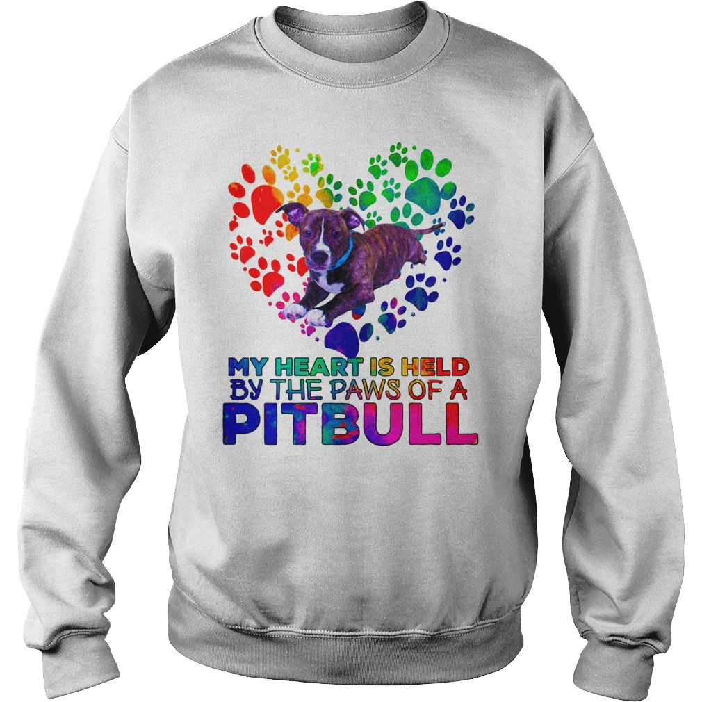 My heart is held by the paws of a Pitbull shirt sweat shirt