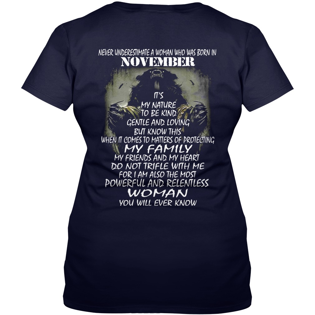 Never underestimate a woman who was born in november It's my nature to be kind gentle shirt lady v-neck - Never underestimate a woman who was born in november