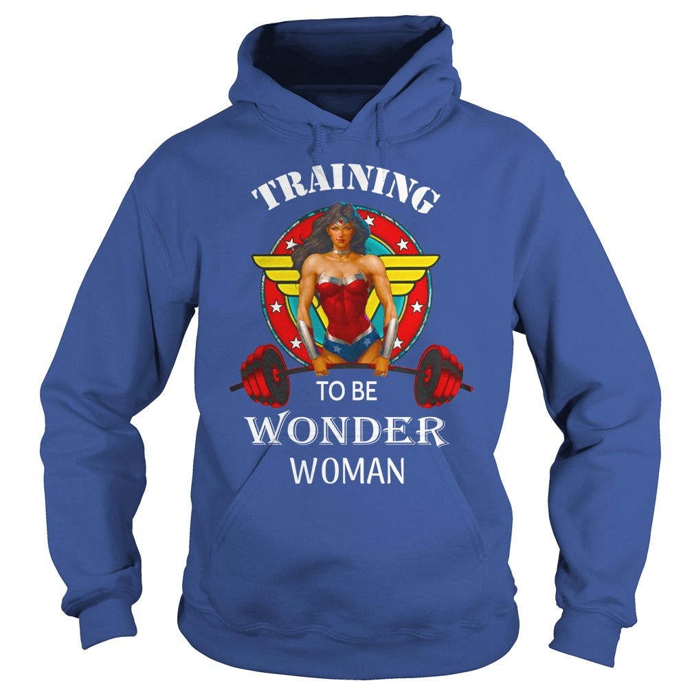 Training to be Wonder Woman shirt hoodie