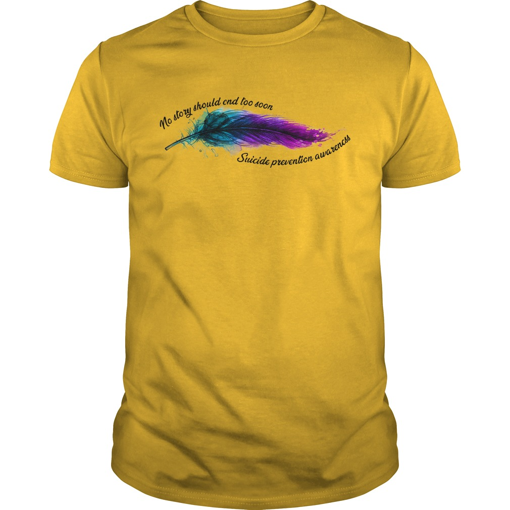 No story should end too soon suicide prevention awareness shirt guy tee - No story should end too soon shirt