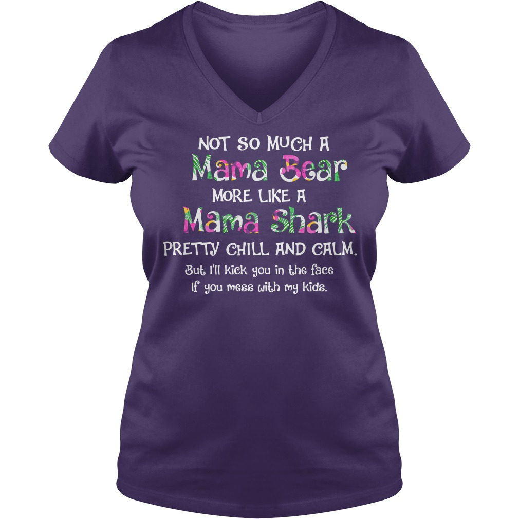 Not so much a mama bear more like a mama shark shirt, guy tee