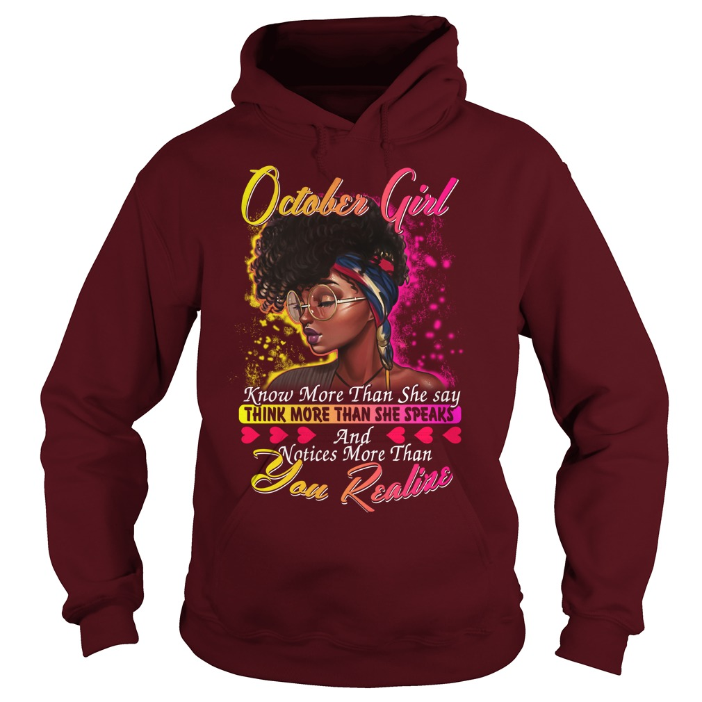 October girl know more than she say thinking more than she speaks shirt hoodie