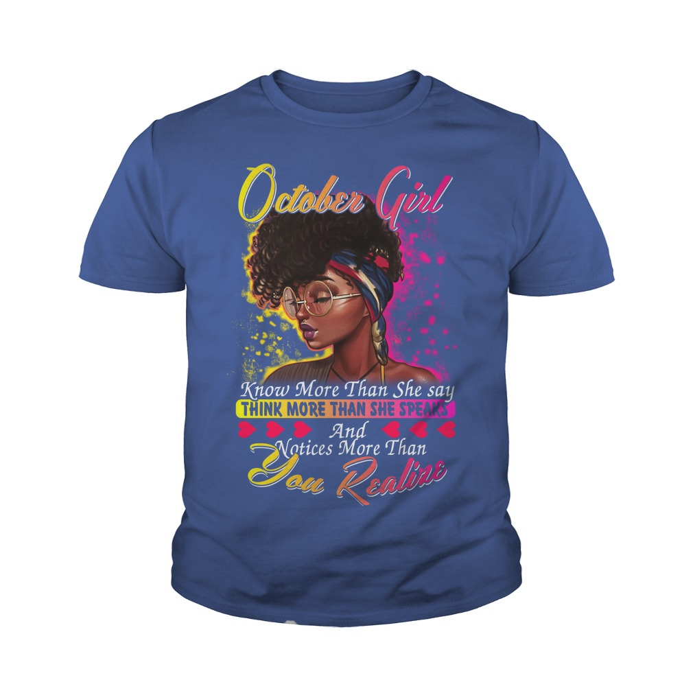 October girl know more than she say thinking more than she speaks shirt youth tee