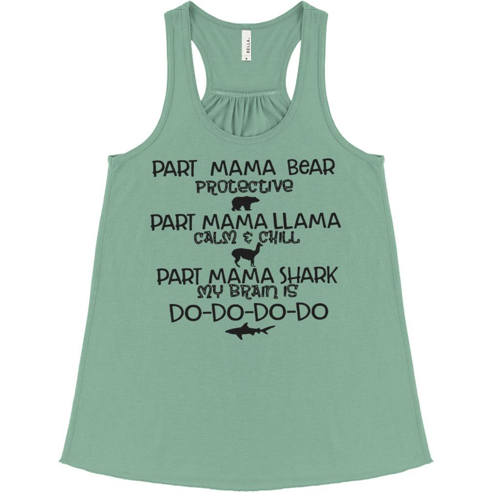 Part Mama bear part mama llama part mama shark shirt bella flowy tank