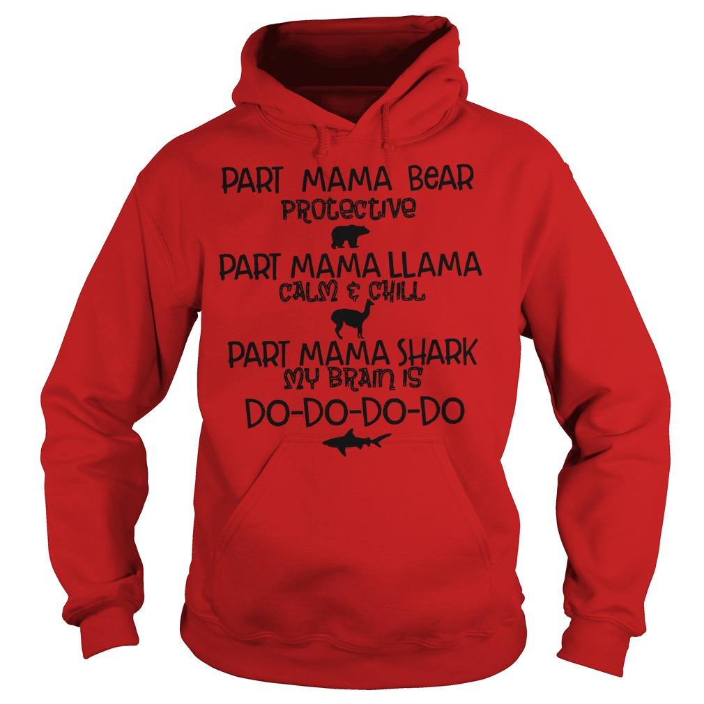 Part Mama bear part mama llama part mama shark shirt hoodie