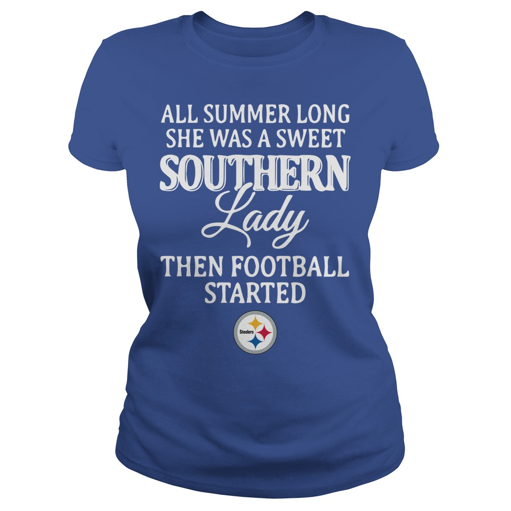 Pittsburgh Steelers All summer long she was a sweet southern lady then football started shirt lady tee - All summer long she was a sweet southern lady shirt