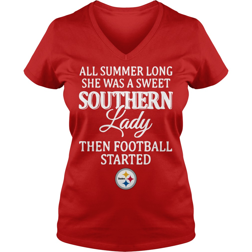 Pittsburgh Steelers All summer long she was a sweet southern lady then football started shirt lady v-neck - All summer long she was a sweet southern lady shirt