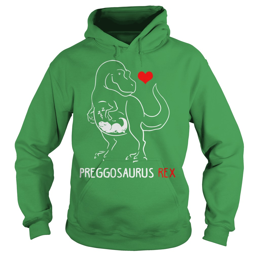 Preggosaurus Rex shirt hoodie