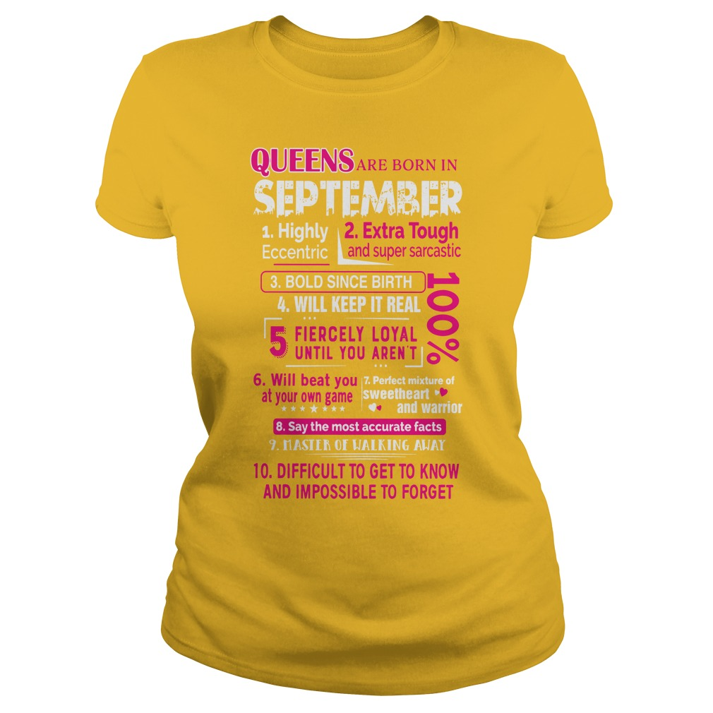 Queens are born in september 10 reasons shirt lady tee, Queens are born in september shirt