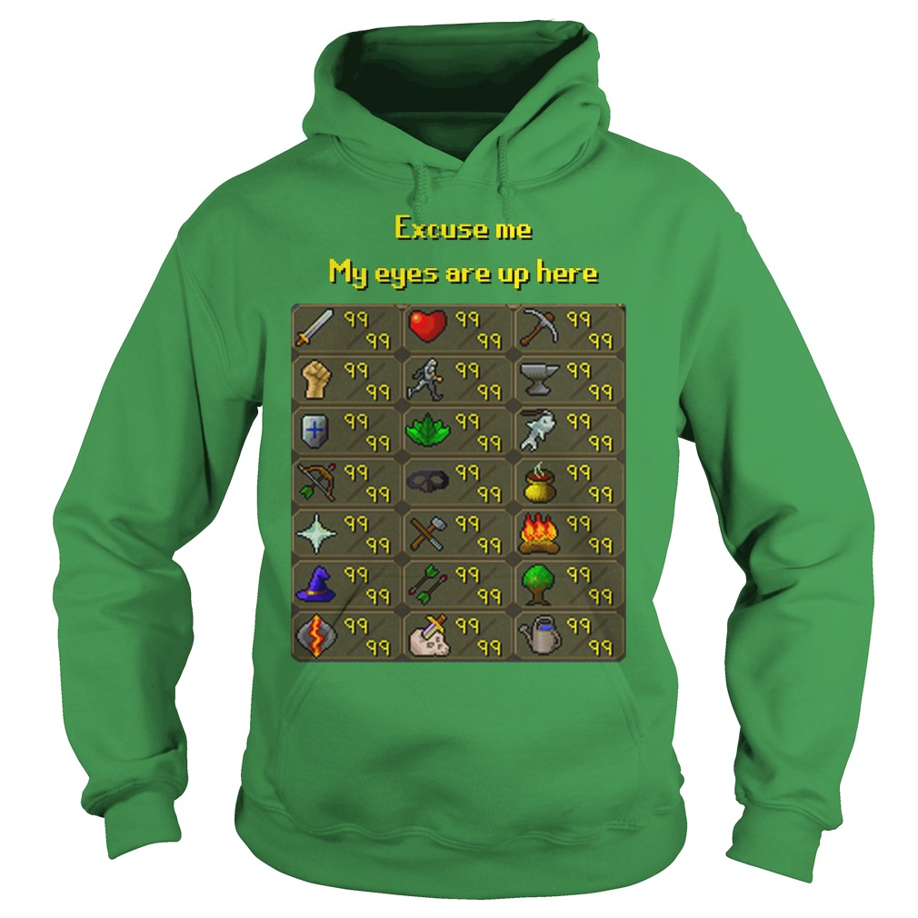 Runescape - Excuse me my eyes are up here shirt hoodie