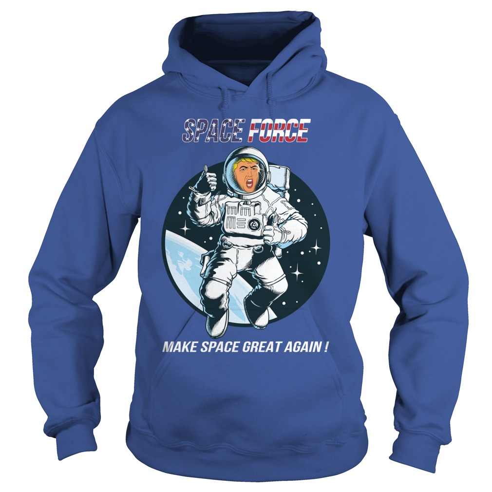 Space force make space great again shirt hoodie